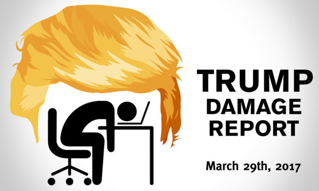 Trump Damage Report 3/29/2017