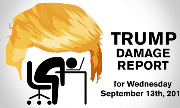 Trump Damage Report – 9/13/2017