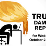 Trump Damage Report – 10/25/2017